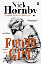 Funny Girl ebook by Nick Hornby
