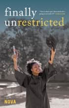 Finally Unrestricted ebook by Nova
