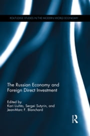 The Russian Economy and Foreign Direct Investment ebook by Kari Liuhto, Sergei Sutyrin, Jean-Marc F. Blanchard