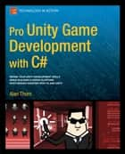 Pro Unity Game Development with C# ebook by Alan  Thorn