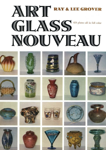 Art Glass Nouveau ebook by Ray Grover,Lee Grover