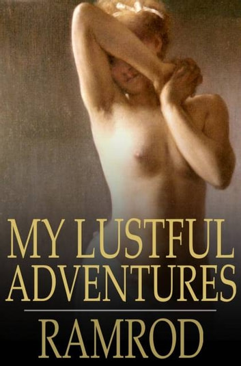 My Lustful Adventures - A Nocturnal Meeting eBook by Ramrod