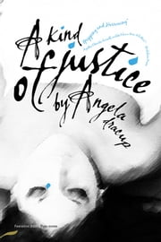 A Kind of Justice ebook by Angela Dracup