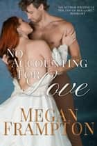 No Accounting for Love ebook by Megan Frampton