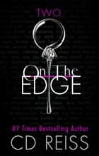 On The Edge - (The Edge #2) ebook by CD Reiss
