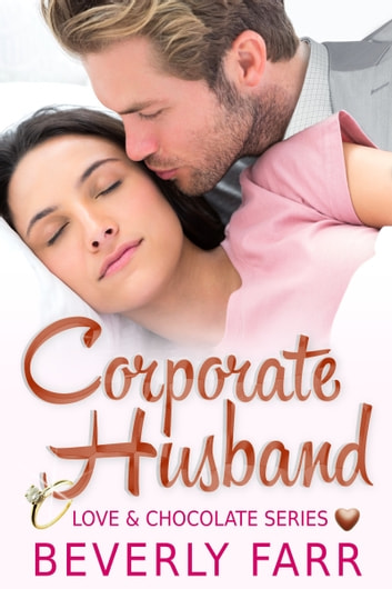 Corporate Husband (Love and Chocolate Series) ebook by Beverly Farr