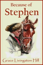 Because of Stephen ebook by Grace Livingston Hill