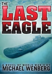 The Last Eagle ebook by Michael Wenberg
