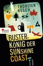 Buster, König der Sunshine Coast ebook by Thorsten Nesch