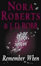 Remember When - In Death Novella ebook by Nora Roberts, J. D. Robb
