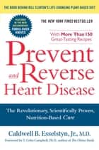 Prevent and Reverse Heart Disease ebook by Caldwell B. Esselstyn, Jr. M.D.