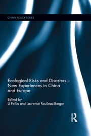 Ecological Risks and Disasters - New Experiences in China and Europe ebook by Li Peilin,Laurence Roulleau-Berger