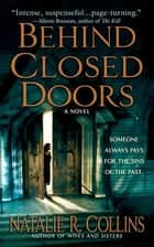 Behind Closed Doors - A Novel ebook by Natalie R. Collins