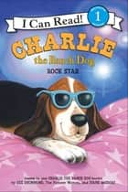 Charlie the Ranch Dog: Rock Star ebook by Diane deGroat, Ree Drummond