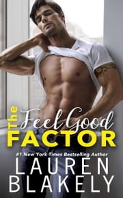 The Feel Good Factor ebook by Lauren Blakely