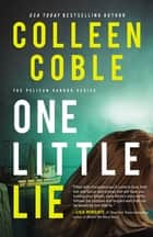 One Little Lie ebook by Colleen Coble