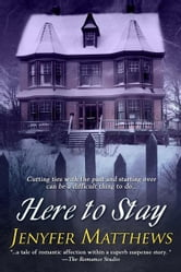 Here To Stay ebook by Jenyfer Matthews
