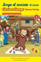 Jorge el curioso El baile/Curious George Dance Party CGTV Reader ebook by H. A. Rey