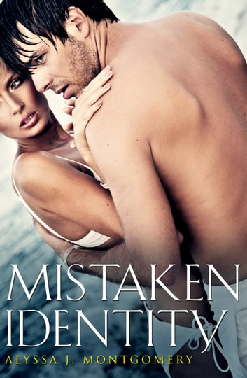 Mistaken Identity ebook by Alyssa J. Montgomery