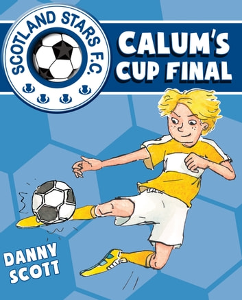 Calum's Cup Final ebook by Danny Scott