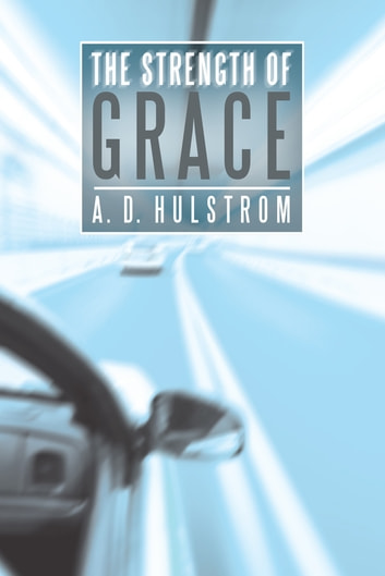The Strength of Grace ebook by A. D. Hulstrom