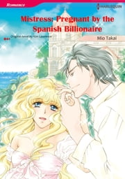 Mistress: Pregnant by the Spanish Billionaire (Harlequin Comics) - Harlequin Comics ebook by Kim Lawrence,Mio Takai