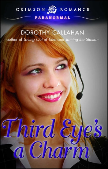 Third Eye's a Charm ebook by Dorothy Callahan