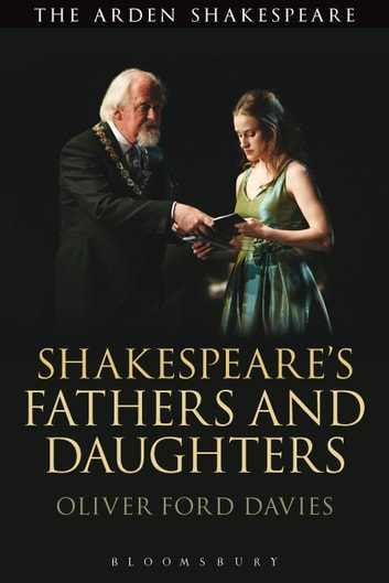 Shakespeare's Fathers and Daughters ebook by Oliver Ford Davies