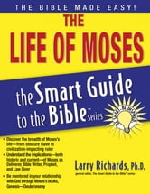 The Life of Moses - Smart Guide ebook by Larry Richards
