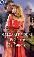 Più forte dell'onore (eLit) eBook by Margaret Moore