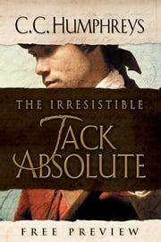 Irresistible Jack Absolute - A Novel ebook by C.C. Humphreys