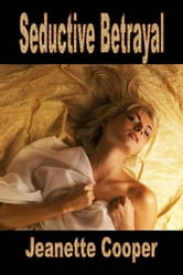 Seductive Betrayal ebook by Jeanette Cooper
