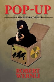 Pop-Up - A Sam Brashly Thriller ebook by Robert Wernli