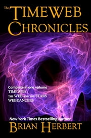Timeweb Chronicles Omnibus - All Three Books of the Timeweb Chronicles ebook by Brian Herbert