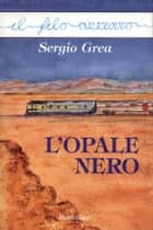 L'opale nero ebook by Sergio Grea
