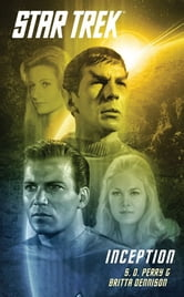 Star Trek: The Original Series: Inception ebook by S.D. Perry
