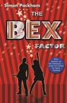 The Bex Factor ebook by Simon Packham