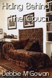 Hiding Behind The Couch - Book #1 ebook by Debbie McGowan