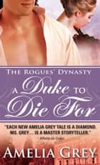 A Duke to Die For ebook by Amelia Grey