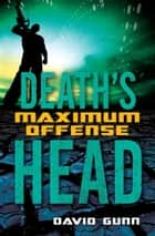 Death's Head Maximum Offense ebook by David Gunn