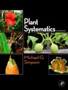 Plant Systematics ebook by Michael G. Simpson