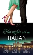 Hot Nights with...the Italian: The Santangeli Marriage / The Italian's Ruthless Marriage Command / Veretti's Dark Vengeance (Mills & Boon M&B) ekitaplar by Sara Craven, Helen Bianchin, Lucy Gordon