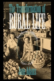 The Transformation of Rural Life - Southern Illinois, 1890-1990 ebook by Jane Adams