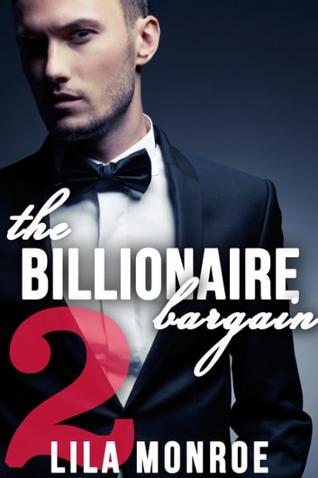 The Billionaire Bargain 2 ebook by Lila Monroe