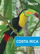 Moon Costa Rica ebook by Christopher P. Baker