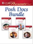 Posh Docs Bundle - Her Baby Secret\The Greek Children's Doctor\Her Honorable Playboy\Sheikh Surgeon ebook by Kim Lawrence, Sarah Morgan, Kate Hardy