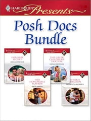 Posh Docs Bundle - Her Baby Secret\The Greek Children's Doctor\Her Honorable Playboy\Sheikh Surgeon ebook by Kim Lawrence,Sarah Morgan,Kate Hardy