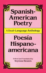 Spanish-American Poetry (Dual-Language) - Poesia Hispano-Americana ebook by Seymour Resnick