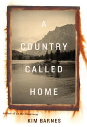 A Country Called Home ebook by Kim Barnes