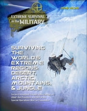 Surviving the World's Extreme Regions - Desert, Arctic, Mountains, & Jungle ebook by Chris McNab